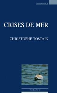 Christophe Tostain - Crises de mer.