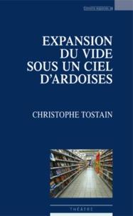 Christophe Tostain - Expansion du vide sous un ciel d'ardoises.