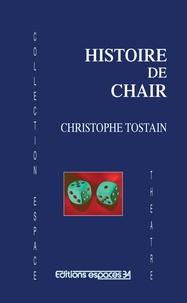 Christophe Tostain - Histoire de chair.