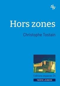 Christophe Tostain - Hors zones.