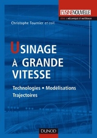Christophe Tournier - Usinage à grande vitesse - Technologies, modélisations et trajectoires.