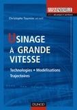 Christophe Tournier - Usinage à Grande Vitesse - Technologies, Modélisations, Trajectoires.