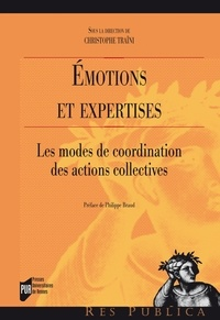 Christophe Traïni - Emotions et expertises - Les modes de coordination des actions collectives.