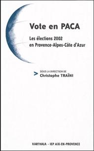 Christophe Traïni - Vote en PACA - Les élections 2002 en Provence-Alpes-Côte d'Azur.