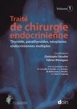 Christophe Trésallet et Fabrice Menegaux - Traité de chirurgie endocrinienne - Volume 1, Thyroïde, parathyroïdes, néoplasies endocriniennes multiples.