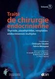 Christophe Trésallet et Fabrice Menegaux - Traité de chirurgie endocrinienne - Thyroïde, parathyroïdes, néoplasies endocriniennes multiples.