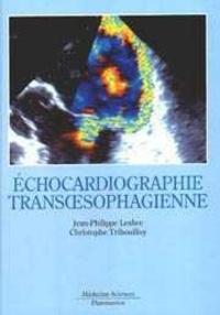 Christophe Tribouilloy et  Lesbre - L'échocardiographie transoesophagienne.