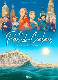 Christophe Tricart et Hélène Vandenbussche - Pas-de-Calais - Une terre d'histoire.
