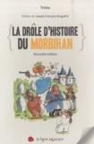 Christophe Trinka - La drôle d'histoire du Morbihan.