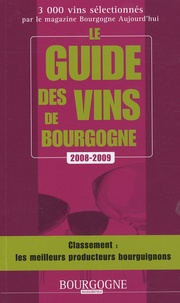 Christophe Tupinier et Jean-Philippe Chapelon - Le guide des vins de Bourgogne.