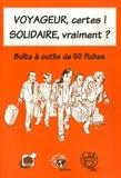 Christophe Vadon et Denys Leplus - Voyageur, certes ! Solidaire, vraiment ?.