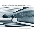 Christophe Valentini - L'architecture du 20e siècle en Valais 1920-1975.