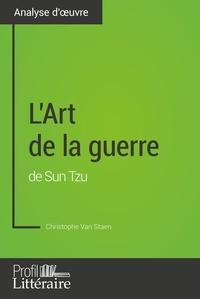 Christophe Van Staen - L'Art de la guerre de Sun Tzu (Analyse approfondie) - Approfondissez votre lecture des romans classiques et modernes avec Profil-Litteraire.fr.