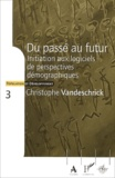 Christophe Vandeschrick - Du passé au futur - Initiation aux logiciels de perspectives démographiques.