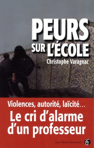Christophe Varagnac - Peurs sur l'école.