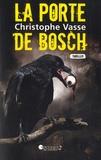 Christophe Vasse - La porte de Bosch.