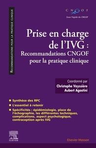 Christophe Vayssière et Aubert Agostini - Prise en charge de l'IVG - Recommandations CNGOF pour la pratique clinique.