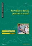 Christophe Vayssière et Olivier Parant - Surveillance foetale pendant le travail.