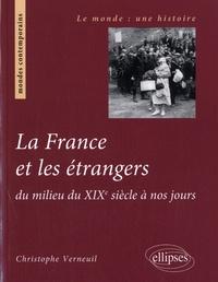 Christophe Verneuil - La France et les étrangers.