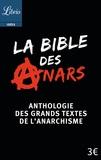 Christophe Verselle - La bible des anars - Anthologie des grands textes de l'anarchisme.