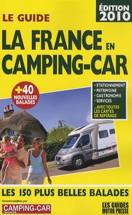 Christophe Veyrin-Forrer - Le Guide La France en camping-car - Les 150 plus belles balades.