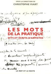 Christophe Viart - Les mots de la pratique - Dit et écrits d'artistes.