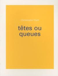 Christophe Viart - Têtes ou queues.