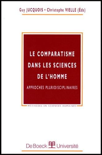 LE COMPARATISME DANS LES SCIENCES DE L'HOMME. Approches pluridisciplinaires - Christophe Vielle,Guy Jucquois