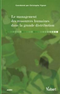 Christophe Vignon - Le management des ressources humaines dans la grande distribution.