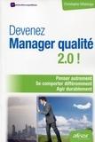Christophe Villalonga - Devenez Manager qualité 2.0 ! - Penser autrement, se comporter différemment, agir durablement.