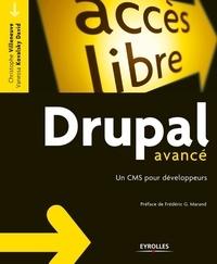 Christophe Villeneuve et Vanessa Kovalsky David - Drupal avancé - Un CMS pour développeurs.