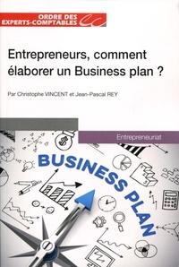 Christophe Vincent - Entrepreneurs, comment élaborer un business plan ?.