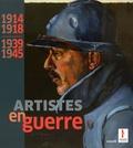 Christophe Vital et Marie-Elisabeth Loiseau - 1914-1918, 1939-1945, artistes en guerre.