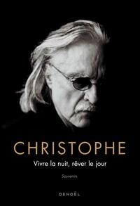 Christophe - Vivre la nuit, rêver le jour - Souvenirs.