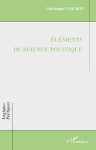 Christophe Voilliot - Eléments de science politique.