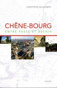Christophe Vuilleumier - Chêne-Bourg entre passé et avenir.
