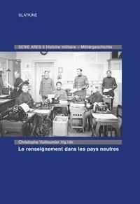 Christophe Vuilleumier - Le renseignement dans les pays neutres.