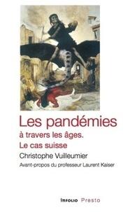 Christophe Vuilleumier - Les pandémies à travers les âges - Le cas suisse.