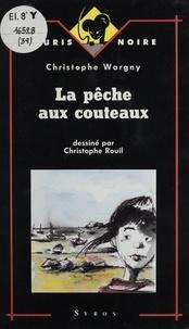 Christophe Wargny - La pêche aux couteaux.
