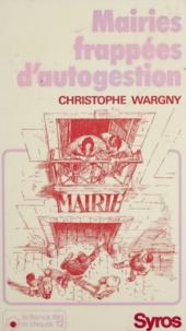 Christophe Wargny et Jean-Loup Craipeau - Mairies frappées d'autogestion.