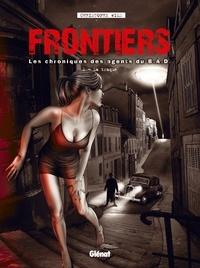Christophe Wild - Frontiers, les chroniques des agents du B.A.D. Tome 1 : La traque.
