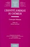 Christophe Willmann - L'identité juridique du chômeur.