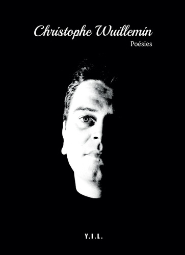 Christophe Wuillemin - Christophe Wuillemin poésies.