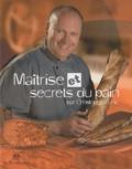 Christophe Zunic - Maîtrise et secrets du pain.
