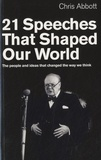 Christopher Abbott - 21 Speeches That Shaped Our World - The People and Ideas That Changed the Way We Think.