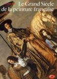 Christopher Allen - Le Grand Siècle de la peinture française.