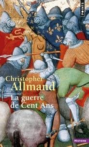 Christopher Allmand - La guerre de Cent Ans - L'Angleterre et la France en guerre 1300-1450.
