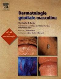 Christopher B.Bunker et Stéphane Barete - Dermatologie génitale masculine.