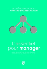 Christopher Bartlett et Richard Luecke - L'essentiel pour manager.