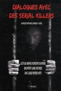 Christopher Berry-Dee - Conversations avec des serial killers.